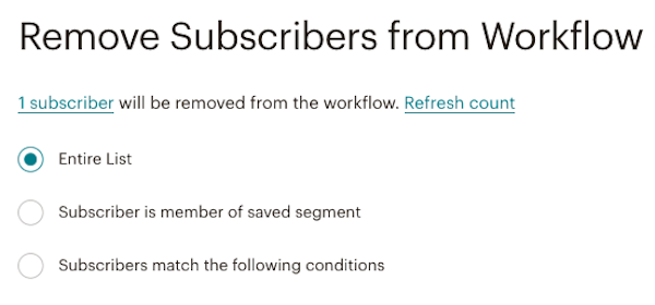 Screen that shows options with radio buttons. Options are All subscribers in workflow, Subscriber is member of saved segment, and Subscribers match the following conditions.