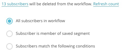 Screen that shows options with radio buttons. Options are All subscribers in workflow, Subscriber is membe of saved segment, and Subscribers match the following conditions.