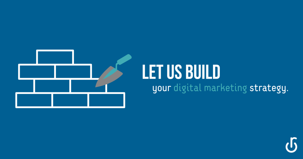 "Illustration of a brick wall being built with the words ""Let us build your digital marketing strategy"" written"