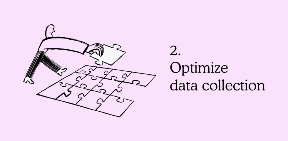 2. Optimize data collection