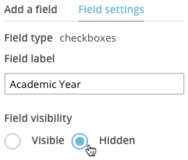 "field settings tab with cursor over radio button labeled ""hidden."""
