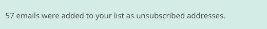 El mensaje que se muestra en la página Ver suscriptores para mostrar que se han añadido correos electrónicos a tu lista de supresión.
