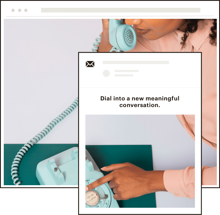 """A still image that shows what a published website looks like. The image of the website is layered with an email that is meant to promote the site and has the headline, """"Dial into a new meaningful conversation."""""""