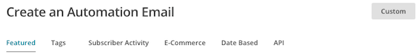 automation options are featured, tags, subscriber activity, e-commerce, date based, API, custom
