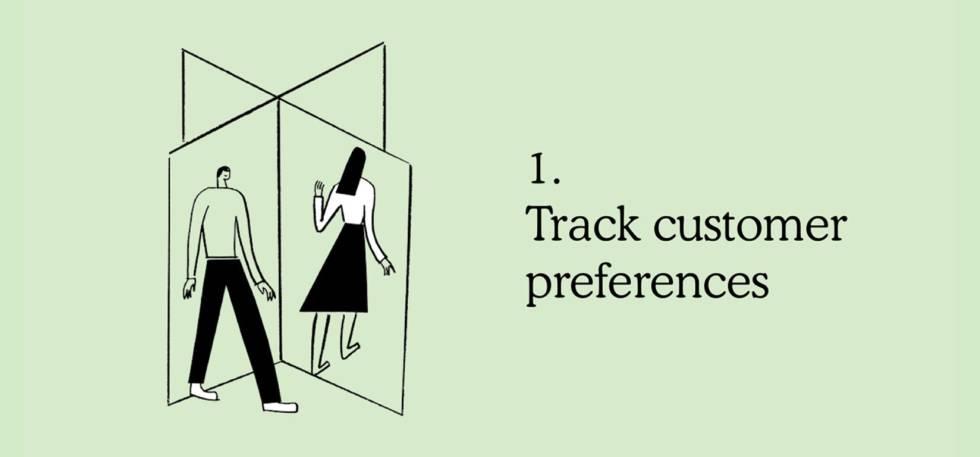 1. Track customer preferences