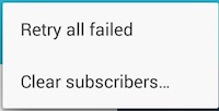 Menu with Retry all failed or Clear subscribers.