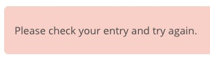 Please check your entry and try again error message