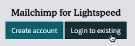 Login to existing Mailchimp account - Lightspeed