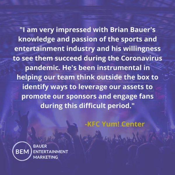 "Image of a concert with text ""I am very impressed with Brian Bauer's knowledge and passion of the sports and entertainment industry and his willingness to see them succeed during the pandemic."""