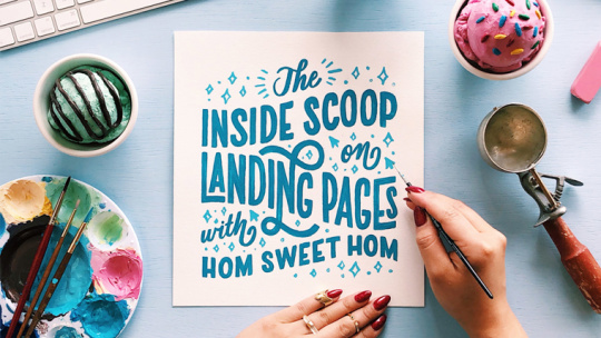 Thumbnail for The Inside Scoop on Landing Pages with Hom Sweet Hom