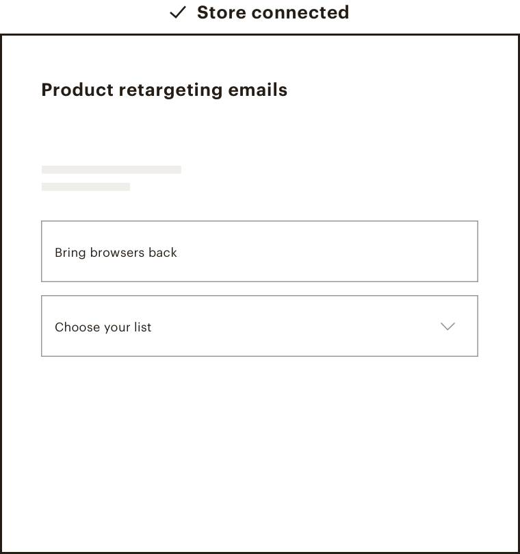 A screen that indicates your store is connected and you can choose a list to send product retargeting emails.