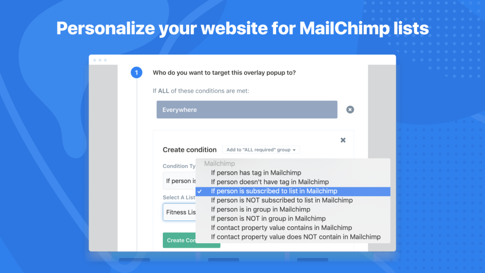 "Image of option to create condition with the text ""Personalize your website for Mailchimp lists"""