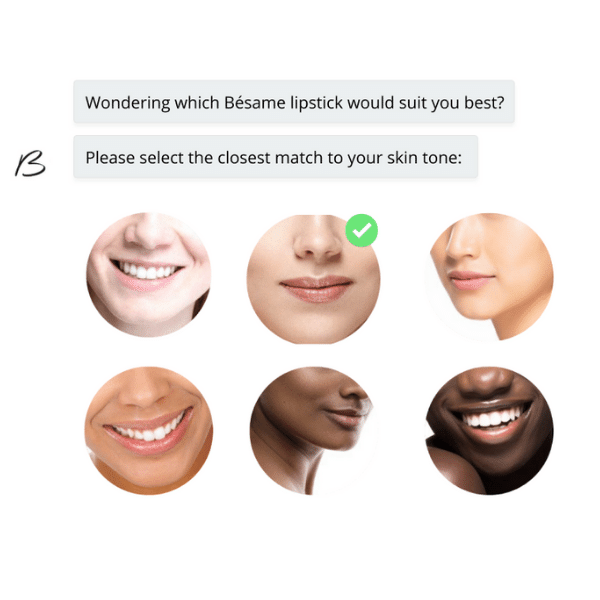 Image of mouths with the text wondering which besame lipstick would suit you best? Please select the closest match to your skin tone.