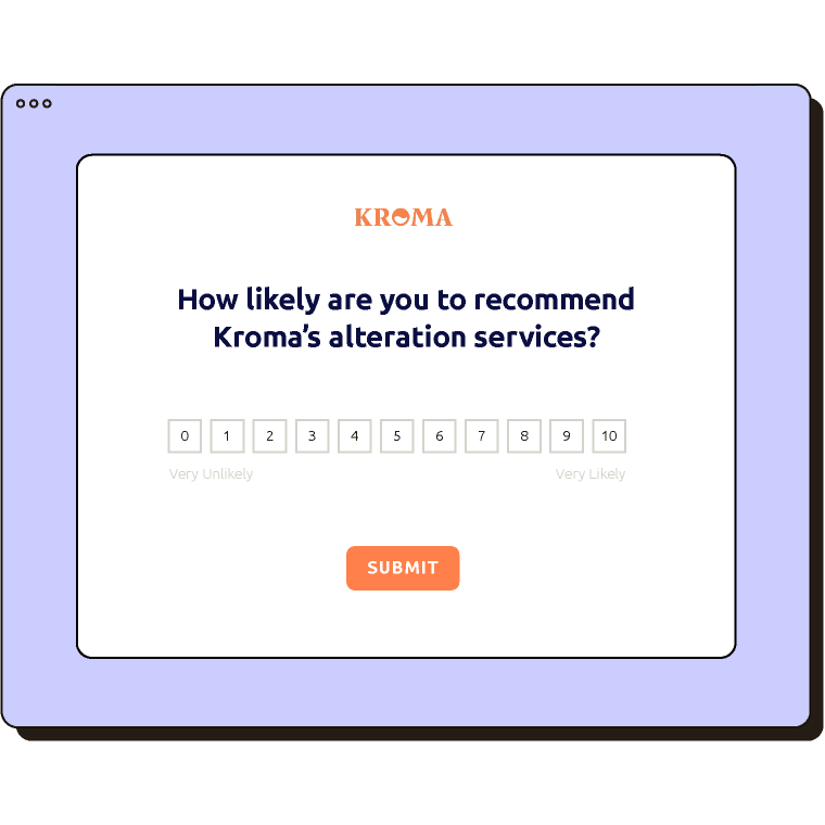 """Survey question asking """"How likely are you to recommend Kroma's alteration services?"""" with a scale from 1 to 10."""