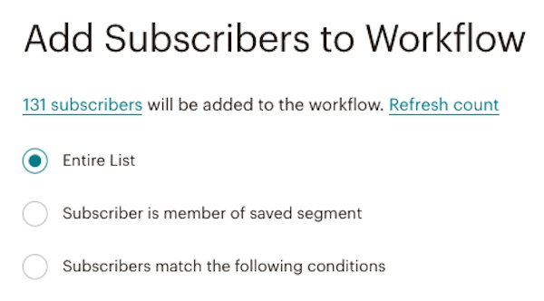 Screen that shows options with radio buttons. Options include Entire List, Subscriber is member of saved segment, and Subscribers match the following conditions.