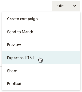 Click The Drop Down Menu Next To Edit Button For Template You Want Download And Choose Export As HTML