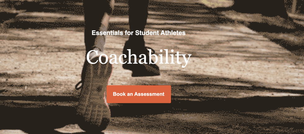 "Grainy sepia image of the back of legs and feet of an individual running. Image is overlayed by text ""essentials for student athletes, coachability"" and an orange button that says ""book an assessment"""