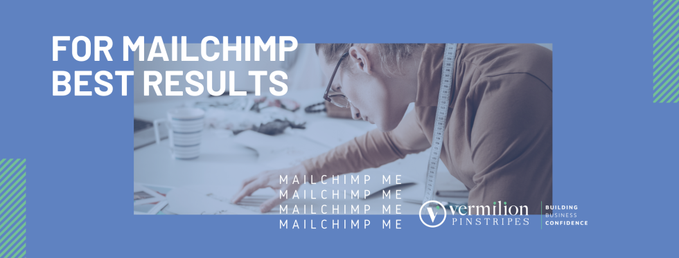 Image of someone working at a desk with the text for mailchimp best results.