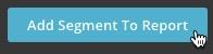 Add Segment to Report button.