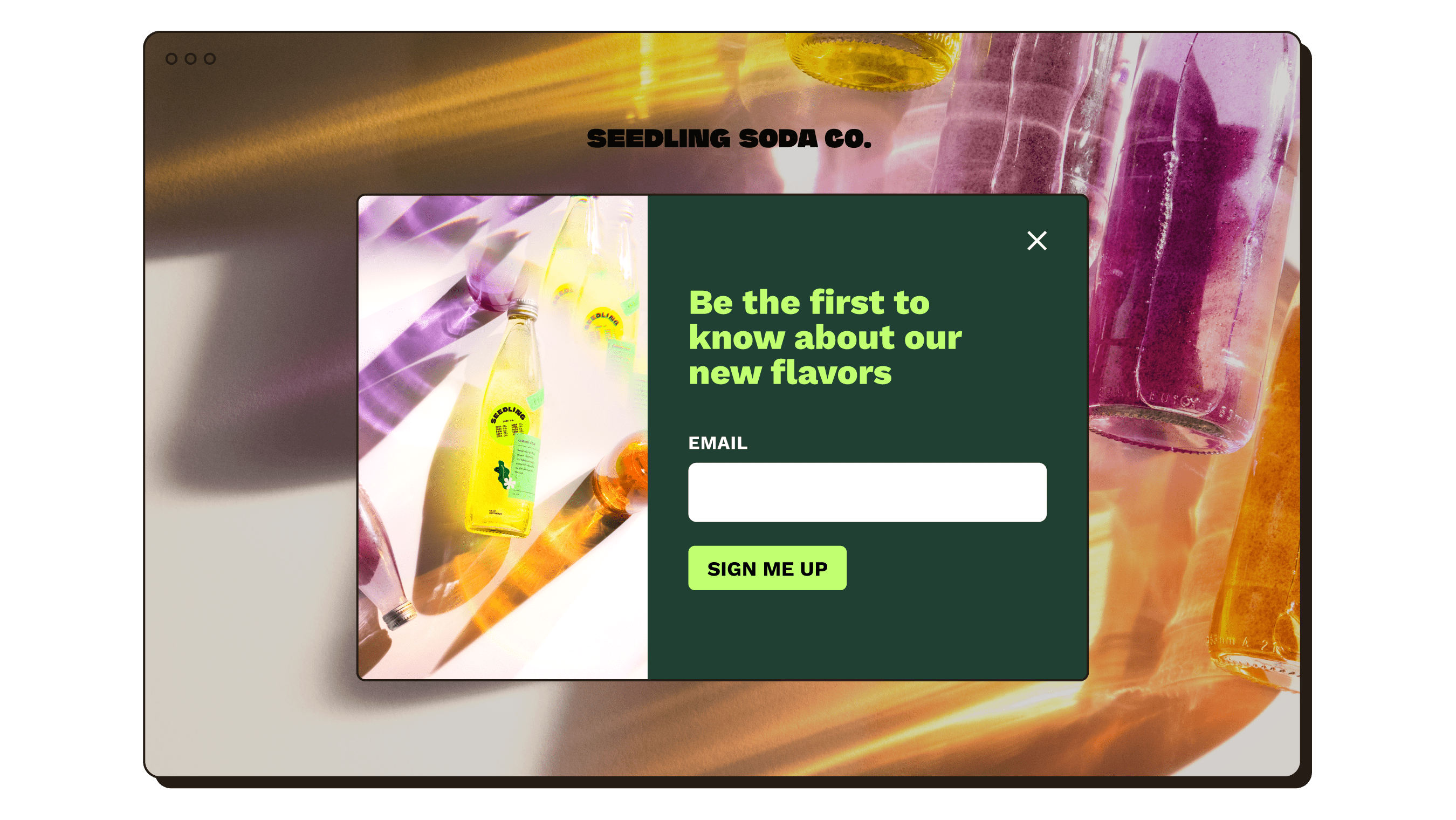 Website with signup form. Sign up to be the first to know about new flavors.