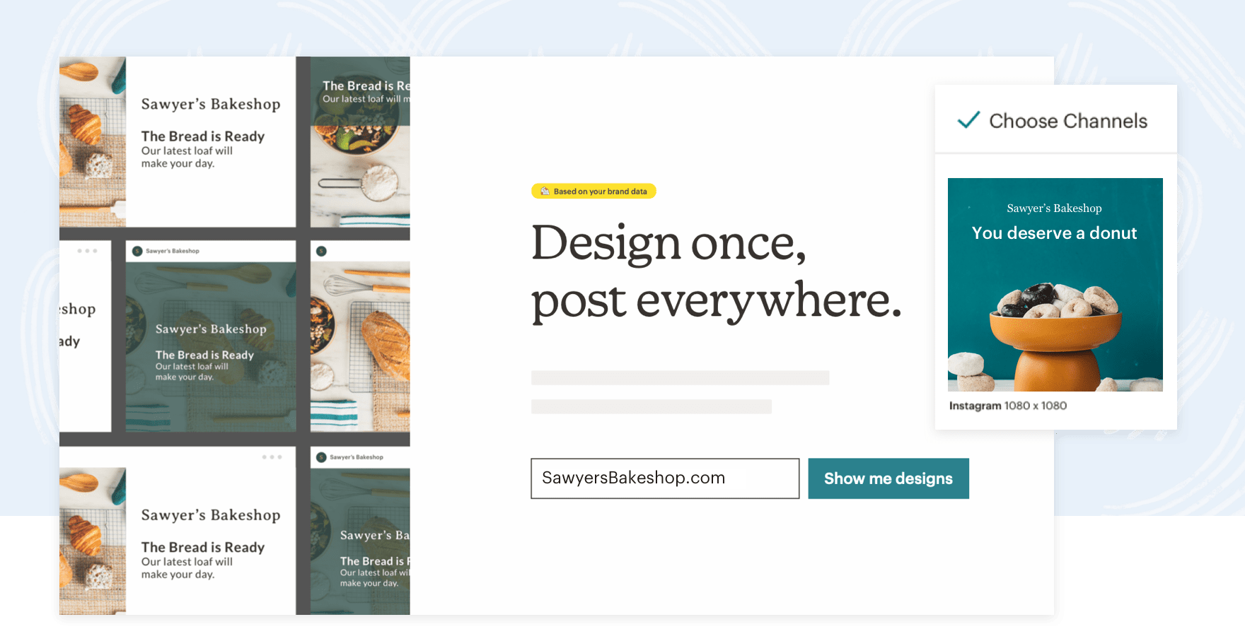 Design once, post everywhere.