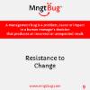 Management Bug 9 Resistance to Change