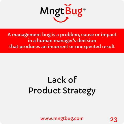 Management Bug 23 Lack of Product Strategy