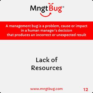 Management Bug 12 Lack of Resources