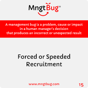 Management Bug 15 Forced or Speeded Recruitment
