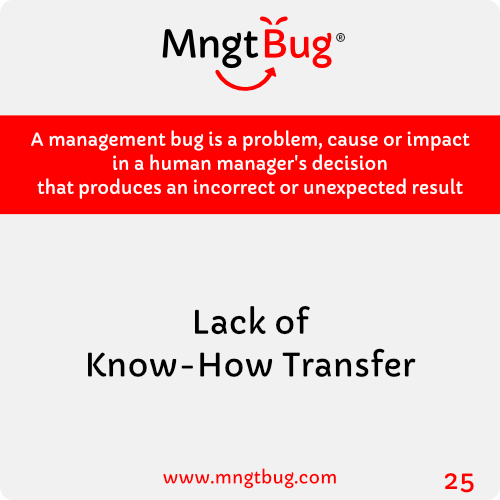 Management Bug 25 Lack of Know-How Transfer
