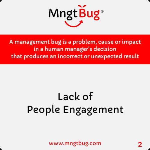 Management Bug 2 Lack of People Engagement