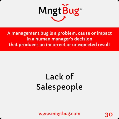 Management Bug 30 Lack of Salespeople