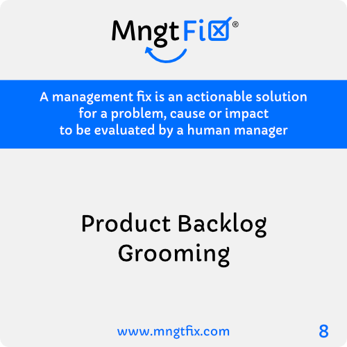 Management Fix 8 Product Backlog Grooming or Refinement