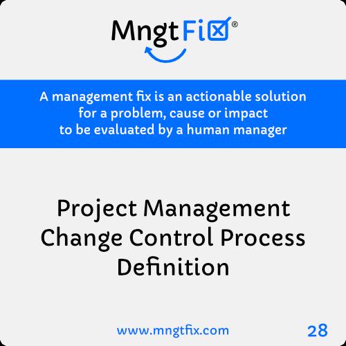 Management Fix 28 Project Management Change Control Process Definition