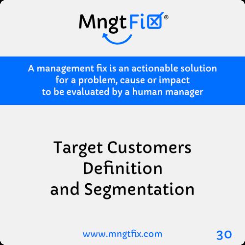Management Fix 30 Target Customers Definition and Segmentation
