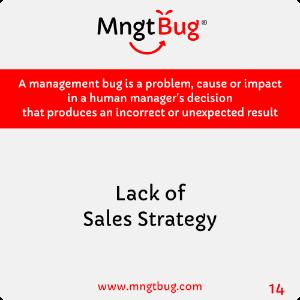 Management Bug 14 Lack of Sales Strategy