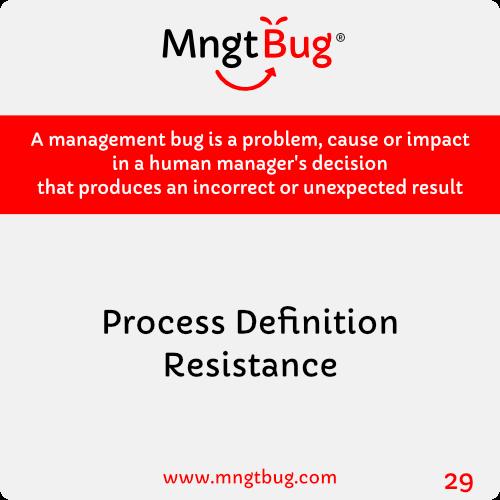 Management Bug 29 Process Definition Resistance