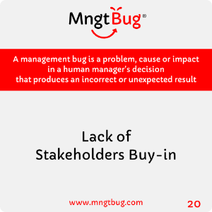 Management Bug 20 Lack of Stakeholders Buy-in