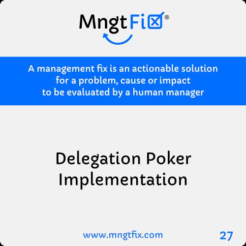 Management Fix 27 Delegation Poker Implementation