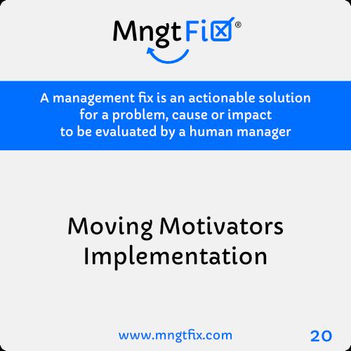 Management Fix 20 Moving Motivators Implementation